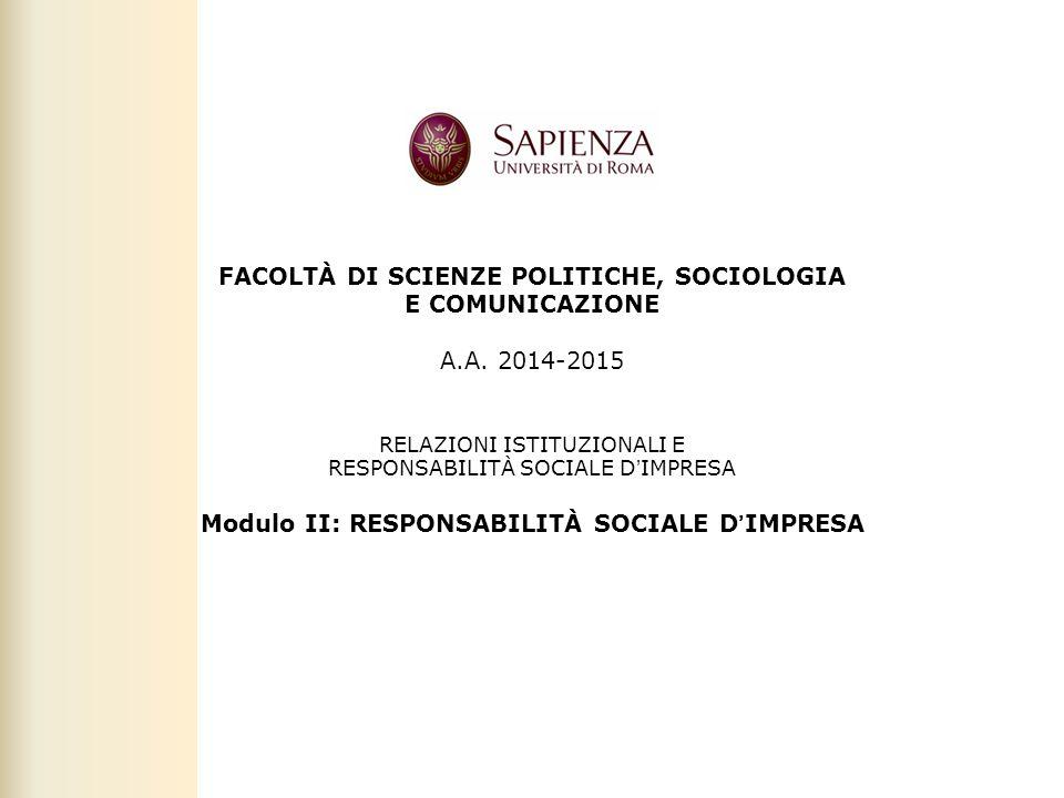 Facoltà di Scienze politiche, sociali e della comunicazione – A.A. 2010-2011   Responsabilità sociale d'impresa   Prof. Claudio Cipollini 1 FACOLTÀ DI