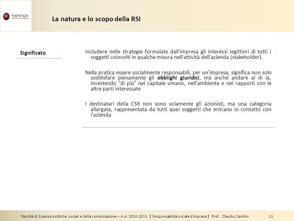 Facoltà di Scienze politiche, sociali e della comunicazione – A.A. 2010-2011   Responsabilità sociale d'impresa   Prof. Claudio Cipollini 11 La natura