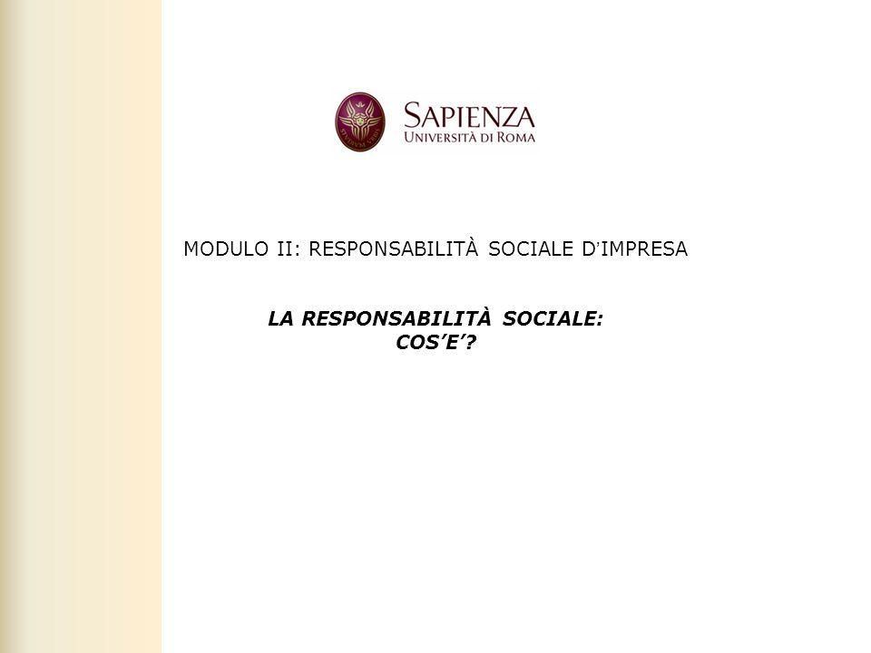 Facoltà di Scienze politiche, sociali e della comunicazione – A.A. 2010-2011   Responsabilità sociale d'impresa   Prof. Claudio Cipollini 2 MODULO II: