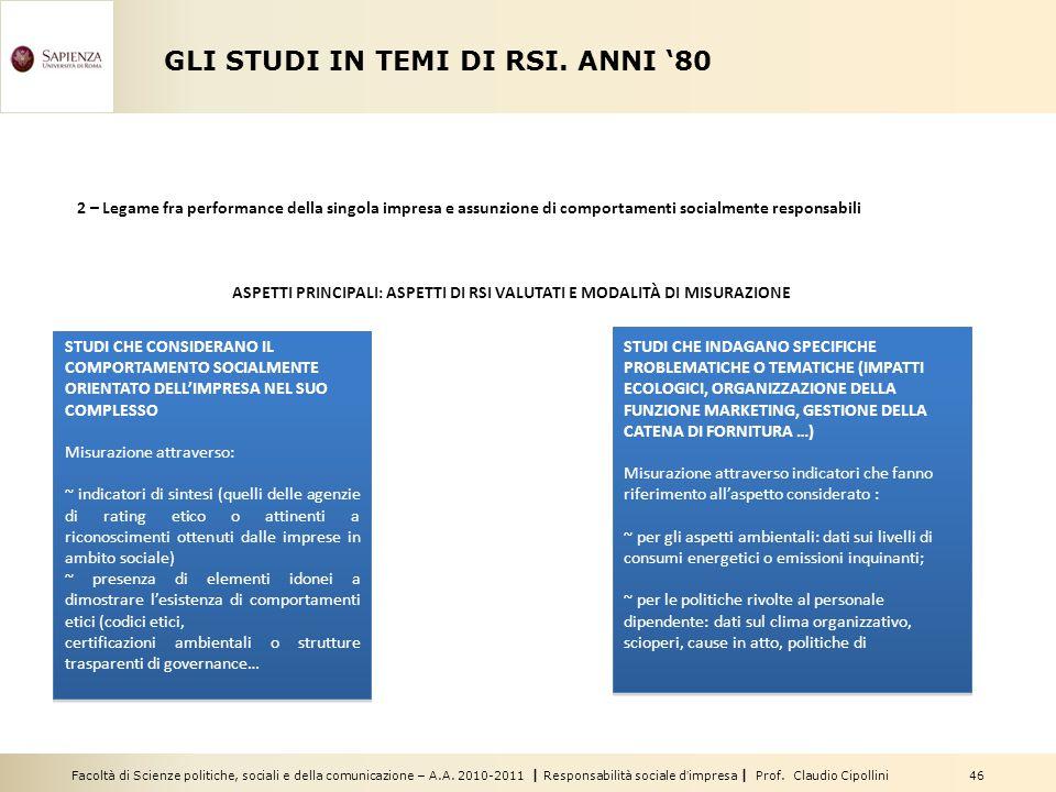 Facoltà di Scienze politiche, sociali e della comunicazione – A.A. 2010-2011 | Responsabilità sociale d'impresa | Prof. Claudio Cipollini 46 GLI STUDI