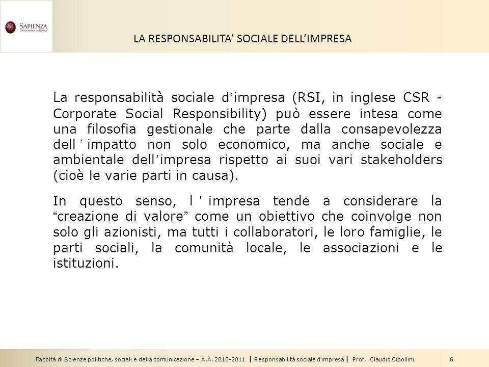Facoltà di Scienze politiche, sociali e della comunicazione – A.A. 2010-2011 | Responsabilità sociale d'impresa | Prof. Claudio Cipollini 6 LA RESPONS