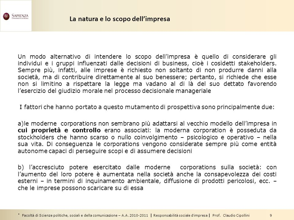Facoltà di Scienze politiche, sociali e della comunicazione – A.A. 2010-2011   Responsabilità sociale d'impresa   Prof. Claudio Cipollini 9 La natura