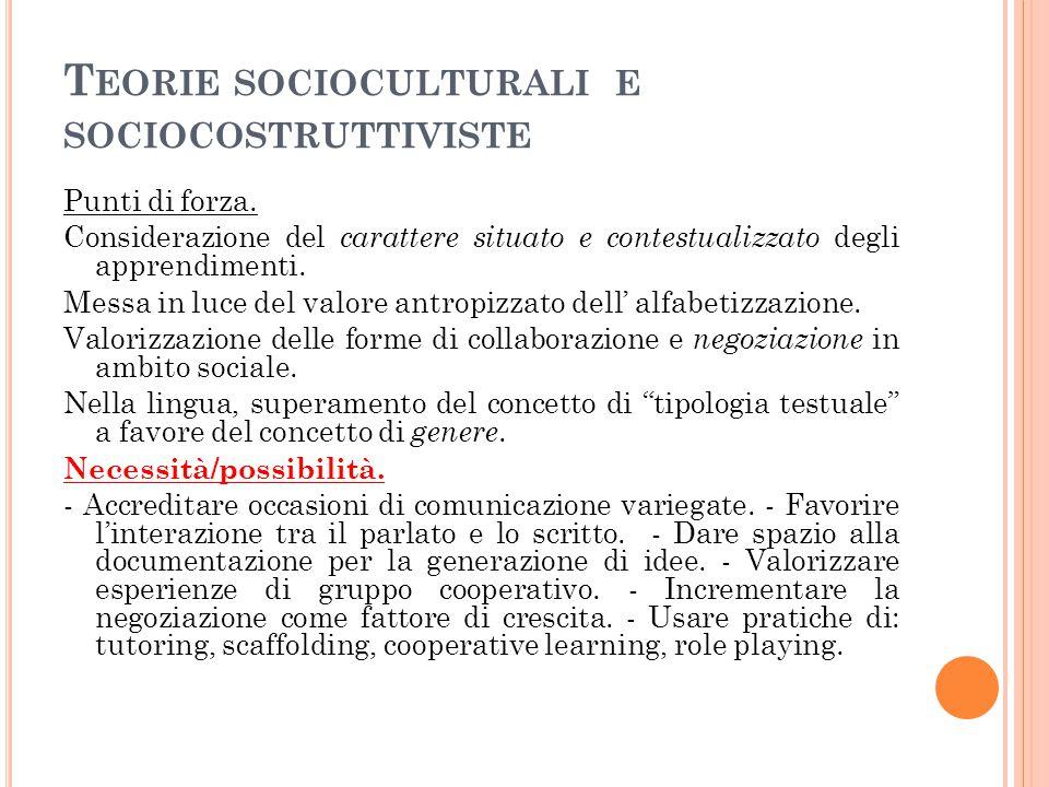 T EORIE SOCIOCULTURALI E SOCIOCOSTRUTTIVISTE Punti di forza.