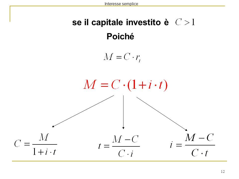 12 se il capitale investito è Poiché Interesse semplice
