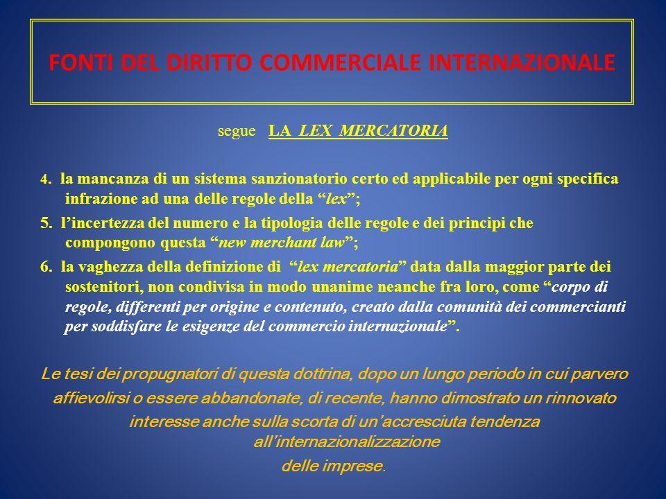 FONTI DEL DIRITTO COMMERCIALE INTERNAZIONALE segue LA LEX MERCATORIA 4. la mancanza di un sistema sanzionatorio certo ed applicabile per ogni specific