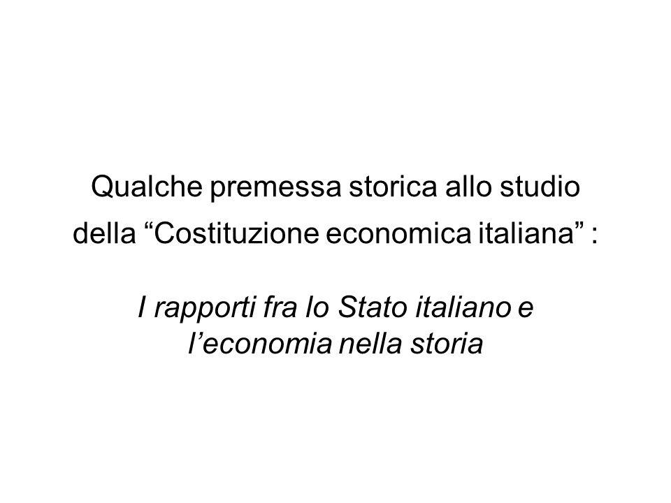 """Qualche premessa storica allo studio della """"Costituzione economica italiana"""" : I rapporti fra lo Stato italiano e l'economia nella storia"""