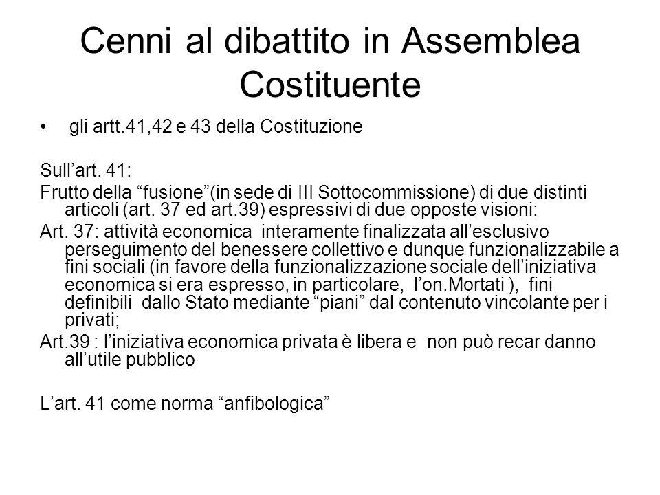 """Cenni al dibattito in Assemblea Costituente gli artt.41,42 e 43 della Costituzione Sull'art. 41: Frutto della """"fusione""""(in sede di III Sottocommission"""