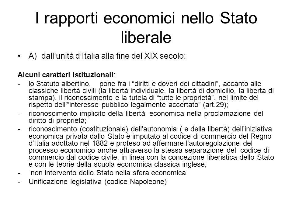 I rapporti economici nello Stato liberale A) dall'unità d'Italia alla fine del XIX secolo: Alcuni caratteri istituzionali: -lo Statuto albertino, pone