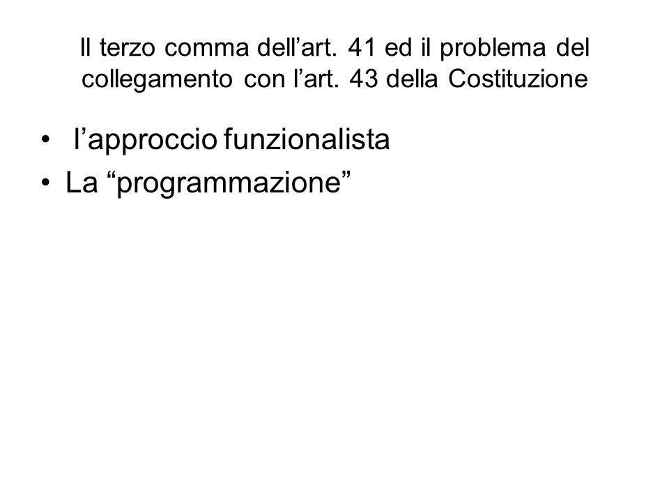 """Il terzo comma dell'art. 41 ed il problema del collegamento con l'art. 43 della Costituzione l'approccio funzionalista La """"programmazione"""""""