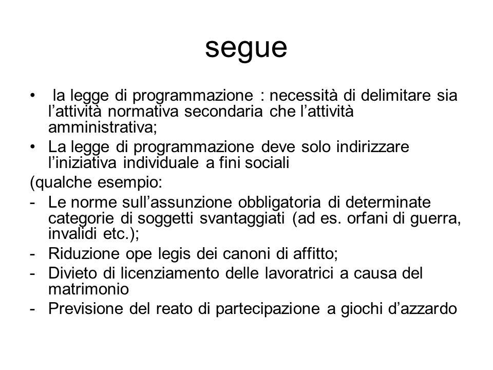 segue la legge di programmazione : necessità di delimitare sia l'attività normativa secondaria che l'attività amministrativa; La legge di programmazio