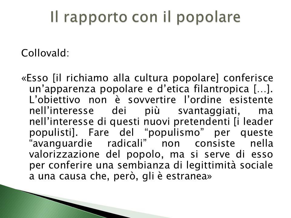 Collovald: «Esso [il richiamo alla cultura popolare] conferisce un'apparenza popolare e d'etica filantropica […].
