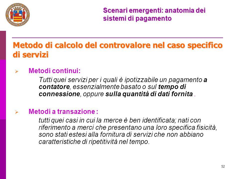 52 Metodo di calcolo del controvalore nel caso specifico di servizi  Metodi continui: Tutti quei servizi per i quali è ipotizzabile un pagamento a co