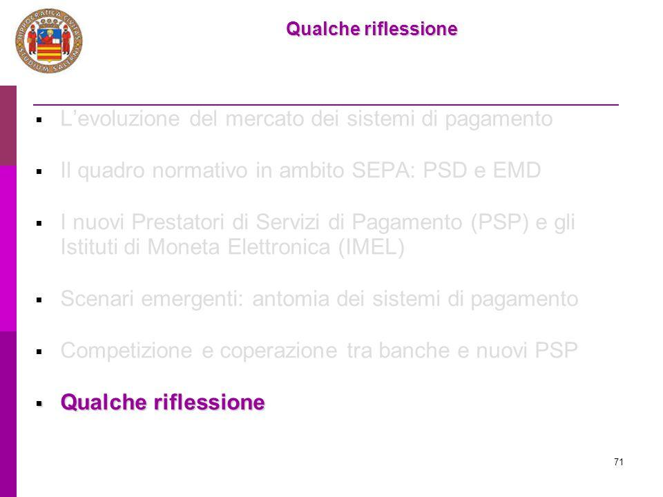 71  L'evoluzione del mercato dei sistemi di pagamento  Il quadro normativo in ambito SEPA: PSD e EMD  I nuovi Prestatori di Servizi di Pagamento (P