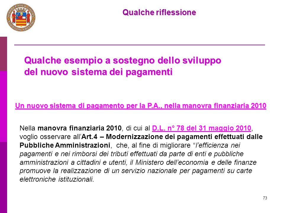 73 Qualche riflessione Un nuovo sistema di pagamento per la P.A., nella manovra finanziaria 2010 Un nuovo sistema di pagamento per la P.A., nella mano