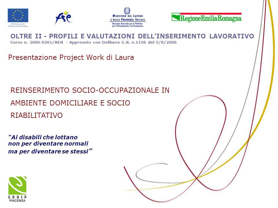 REINSERIMENTO SOCIO-OCCUPAZIONALE IN AMBIENTE DOMICILIARE E SOCIO RIABILITATIVO OLTRE II - PROFILI E VALUTAZIONI DELL'INSERIMENTO LAVORATIVO Corso n.