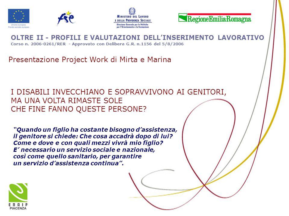 """OLTRE II - PROFILI E VALUTAZIONI DELL'INSERIMENTO LAVORATIVO Corso n. 2006-0261/RER - Approvato con Delibera G.R. n.1156 del 5/8/2006 """"Quando un figli"""
