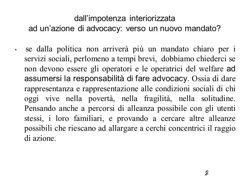 2 dall'impotenza interiorizzata ad un'azione di advocacy: verso un nuovo mandato? se dalla politica non arriverà più un mandato chiaro per i servizi s
