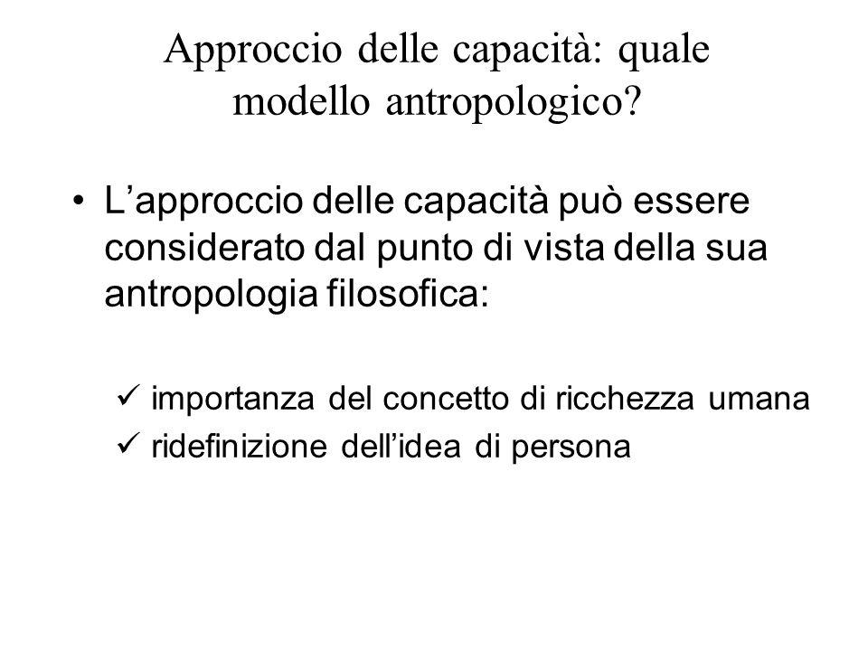 Approccio delle capacità: quale modello antropologico? L'approccio delle capacità può essere considerato dal punto di vista della sua antropologia fil