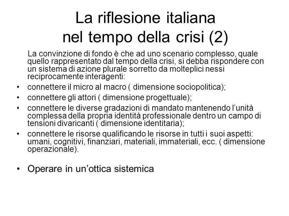 La riflesione italiana nel tempo della crisi (2) La convinzione di fondo è che ad uno scenario complesso, quale quello rappresentato dal tempo della c