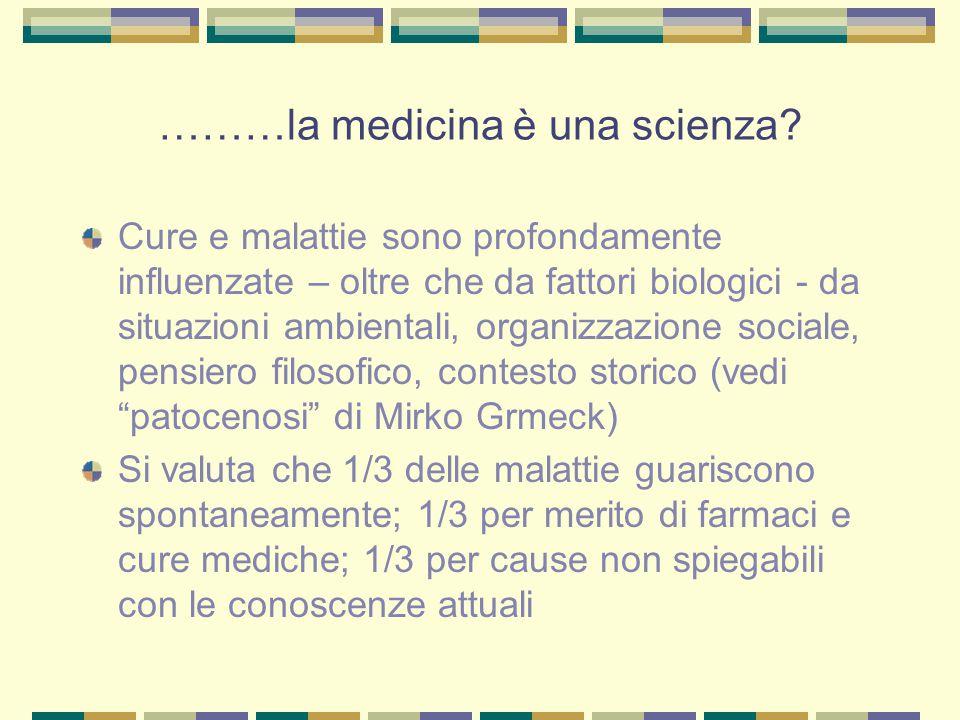 ………la medicina è una scienza? Cure e malattie sono profondamente influenzate – oltre che da fattori biologici - da situazioni ambientali, organizzazio