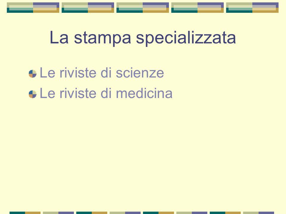 La stampa specializzata Le riviste di scienze Le riviste di medicina