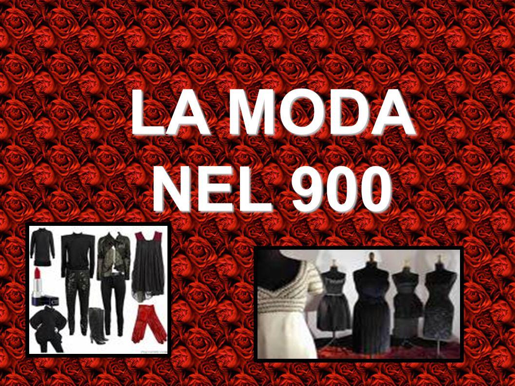 LA MODA NEL 900