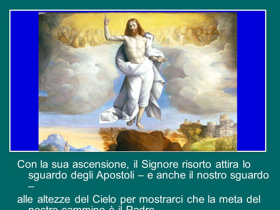"""""""Andare"""", o meglio, """"partire"""" diventa la parola chiave della festa odierna: Gesù parte verso il Padre e comanda ai discepoli di partire verso il mondo"""
