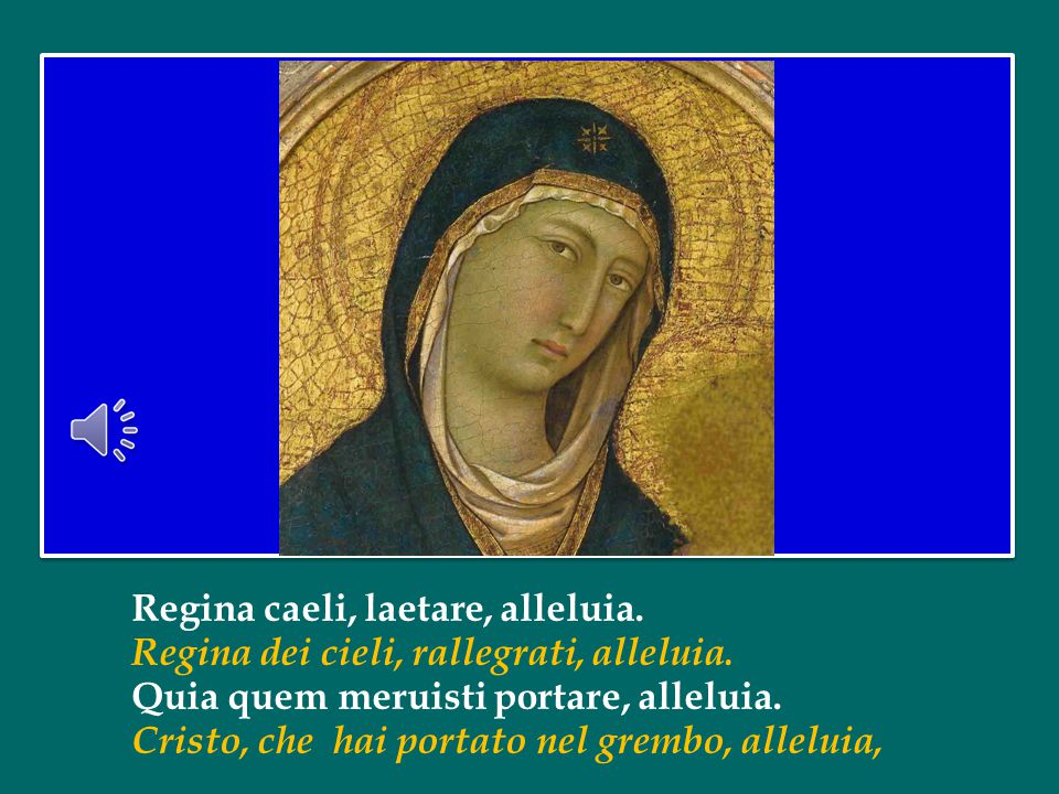 E insieme con Gesù ci accompagna Maria nostra Madre. Lei è già nella casa del Padre, è Regina del Cielo e così la invochiamo in questo tempo; ma come