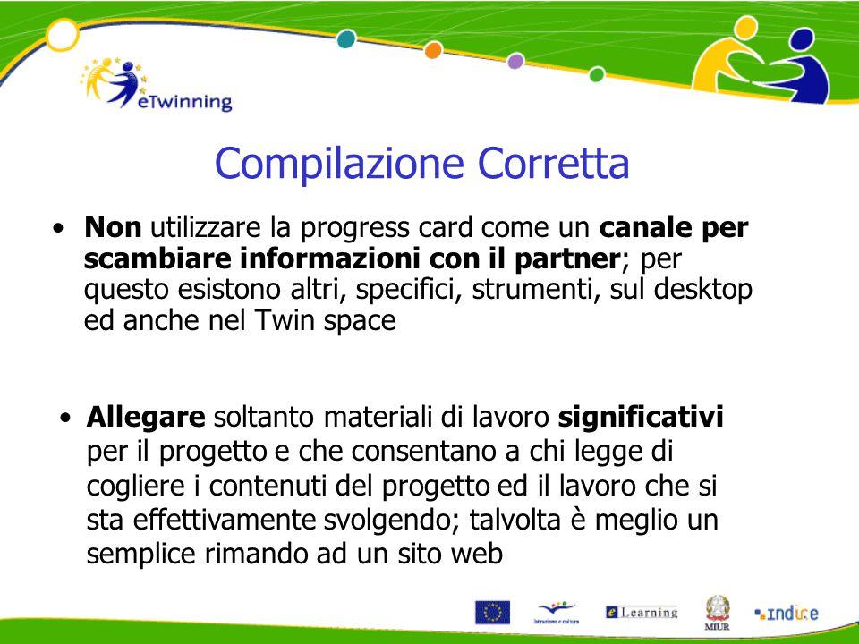 Compilazione Corretta Non utilizzare la progress card come un canale per scambiare informazioni con il partner; per questo esistono altri, specifici,