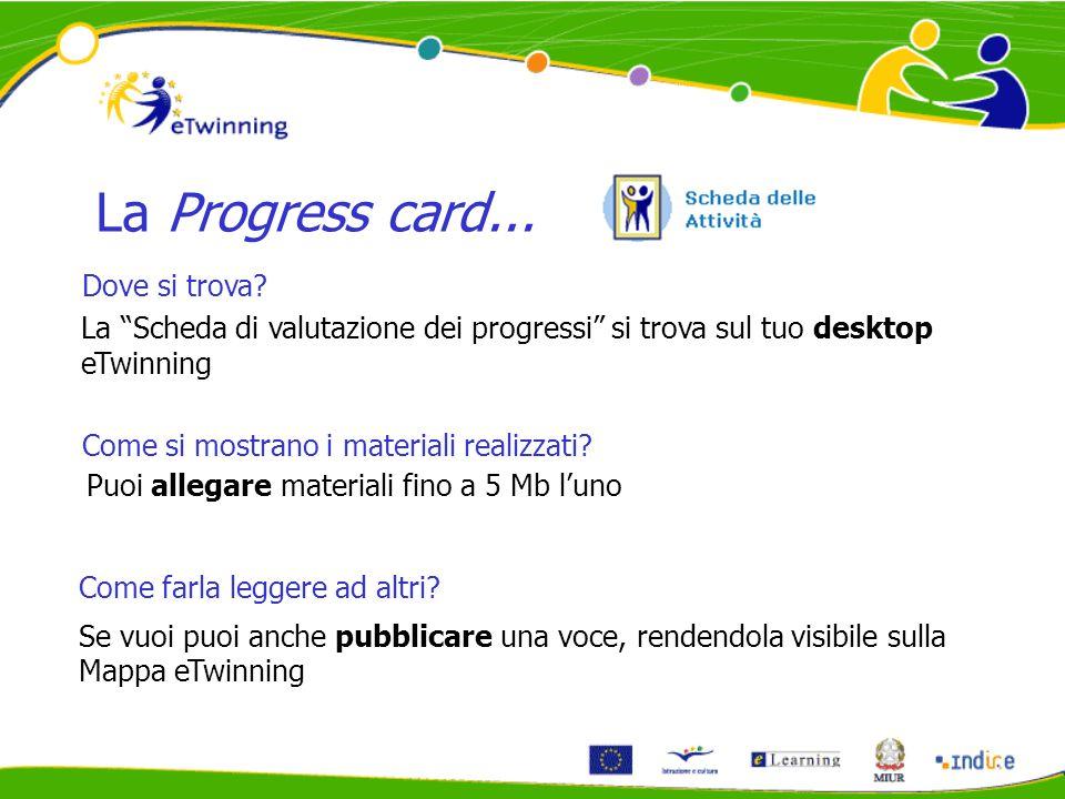 """La """"Scheda di valutazione dei progressi"""" si trova sul tuo desktop eTwinning La Progress card... Se vuoi puoi anche pubblicare una voce, rendendola vis"""
