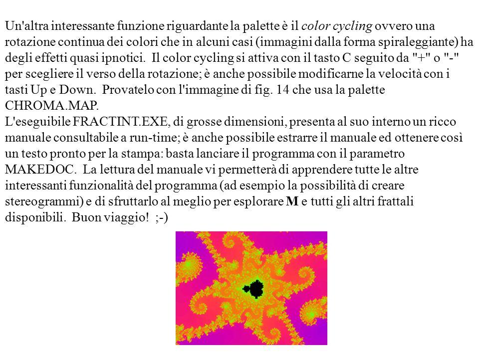 Un'altra interessante funzione riguardante la palette è il color cycling ovvero una rotazione continua dei colori che in alcuni casi (immagini dalla f