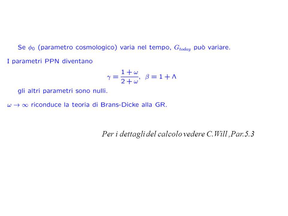 Per i dettagli del calcolo vedere C.Will,Par.5.3