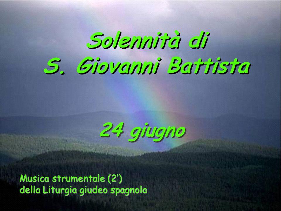 Solennità di S. Giovanni Battista 24 giugno Musica strumentale (2') della Liturgia giudeo spagnola