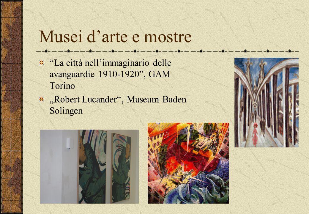 "Musei d'arte e mostre La città nell'immaginario delle avanguardie 1910-1920 , GAM Torino ""Robert Lucander , Museum Baden Solingen"