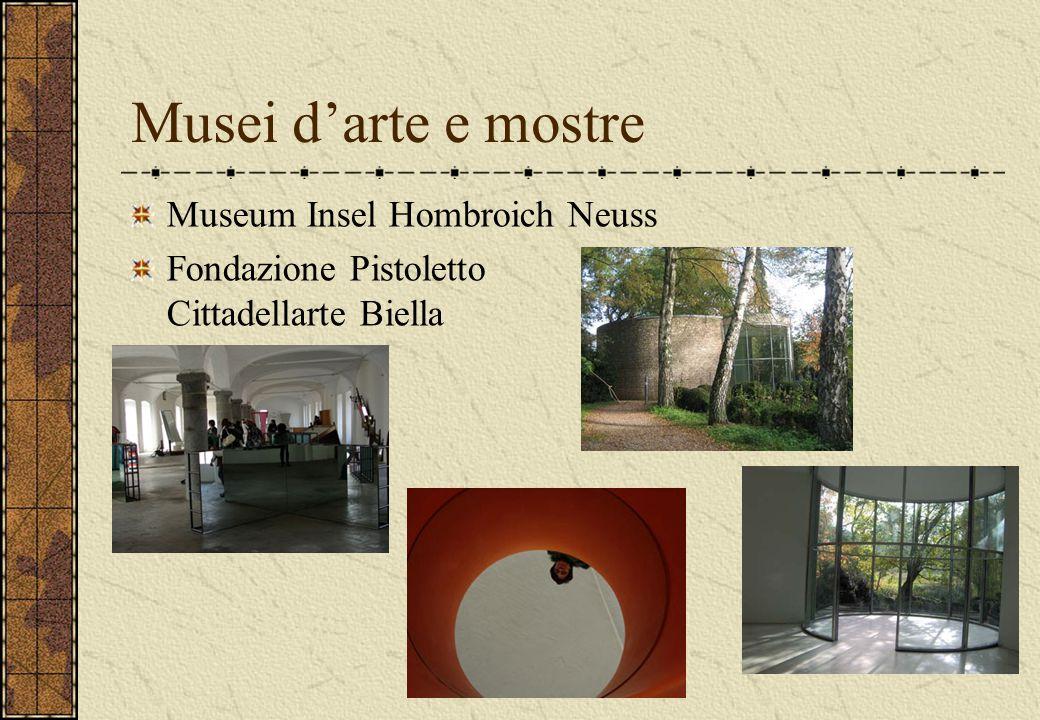 Musei d'arte e mostre Museum Insel Hombroich Neuss Fondazione Pistoletto Cittadellarte Biella