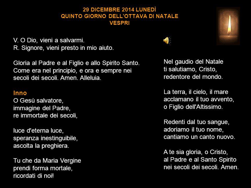 29 DICEMBRE 2014 LUNEDÌ QUINTO GIORNO DELL OTTAVA DI NATALE VESPRI V.