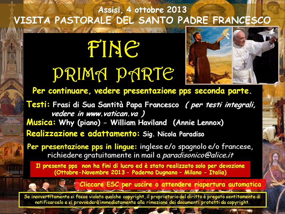 18 Settembre – Vaticano, Roma Papa Francesco benedice la nuova statua di San Padre Pio da Pietrelcina (OFM) 23 Settembre 2013 – San Giovanni Rotondo Ore 24,00 - Fr.