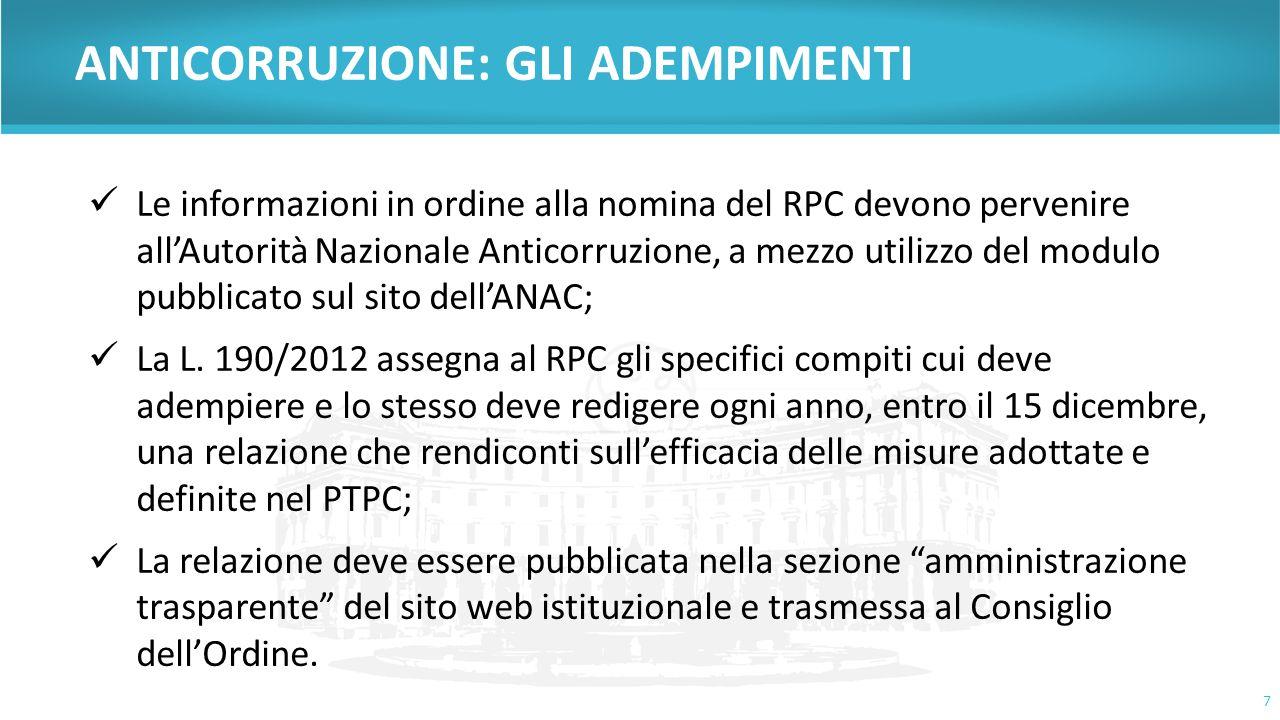 7 Le informazioni in ordine alla nomina del RPC devono pervenire all'Autorità Nazionale Anticorruzione, a mezzo utilizzo del modulo pubblicato sul sito dell'ANAC; La L.