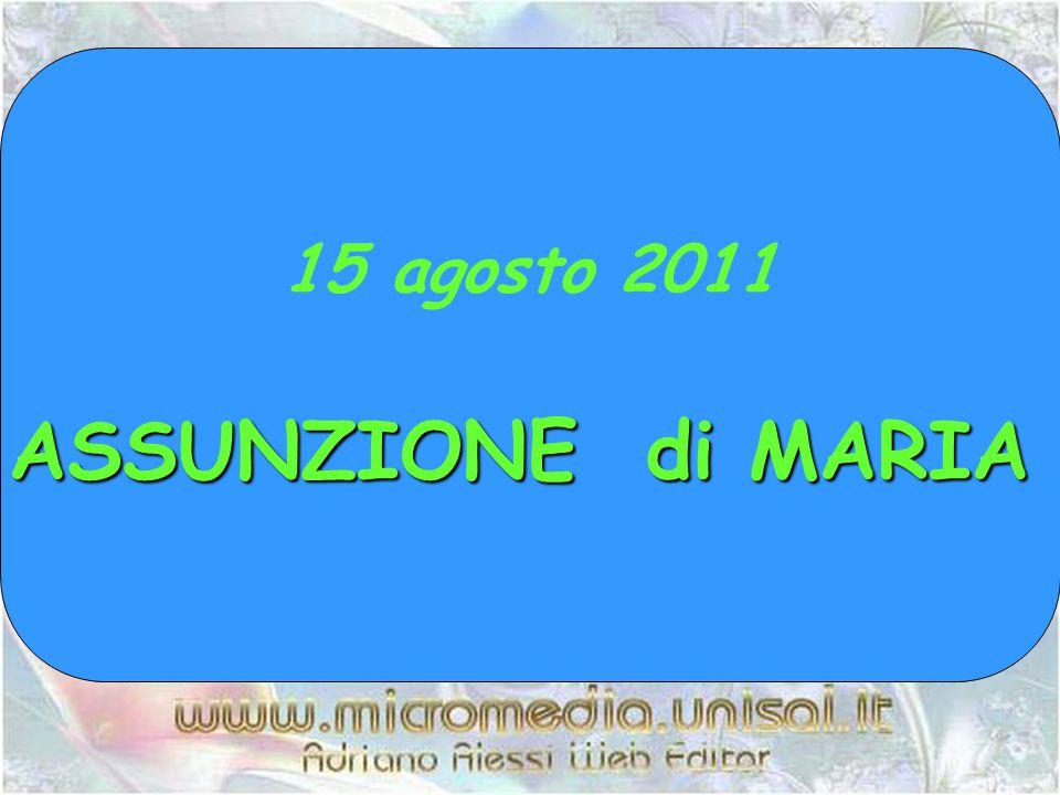 15 agosto 2011 ASSUNZIONE di MARIA