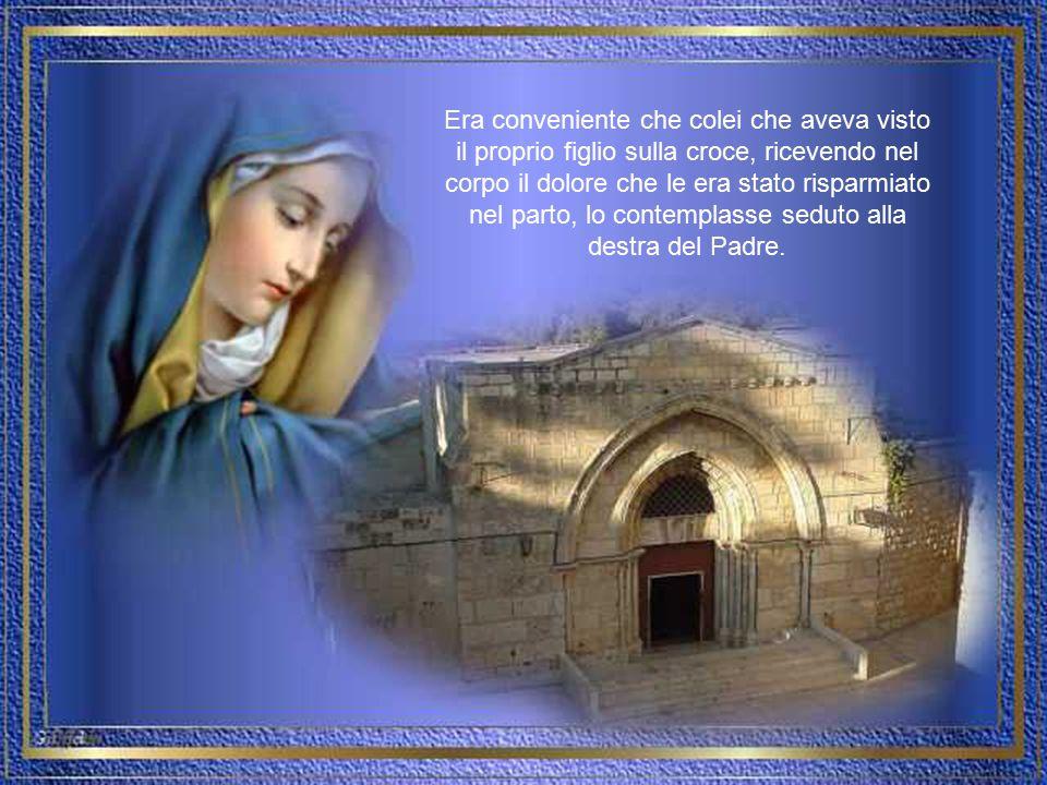 Era conveniente che la Sposa di Dio entrasse nella casa celeste.