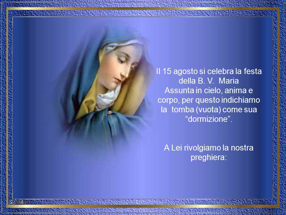 Era conveniente che la Madre di Dio possedesse ciò che le era dovuto a motivo di suo figlio e che fosse onorata da tutte le creature quale Madre e sch