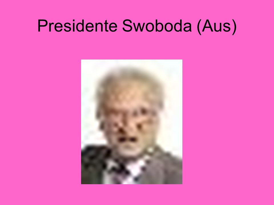 Presidente Swoboda (Aus)