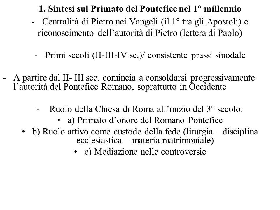 1. Sintesi sul Primato del Pontefice nel 1° millennio -Centralità di Pietro nei Vangeli (il 1° tra gli Apostoli) e riconoscimento dell'autorità di Pie