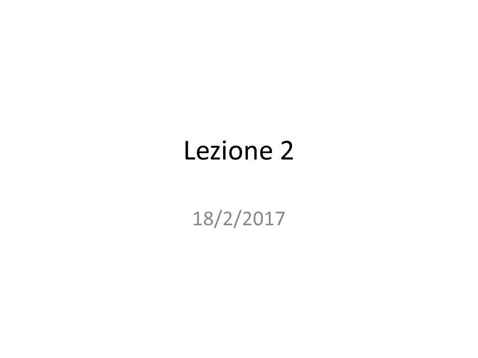 Lezione 2 18/2/2017