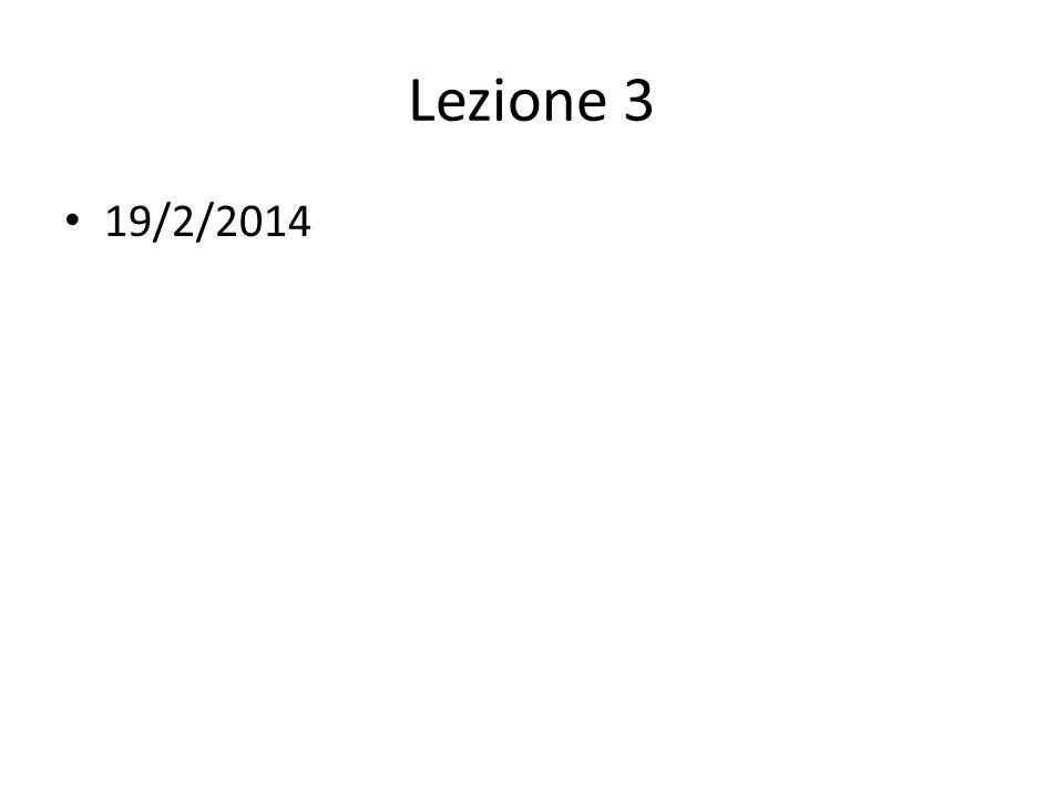 Lezione 3 19/2/2014