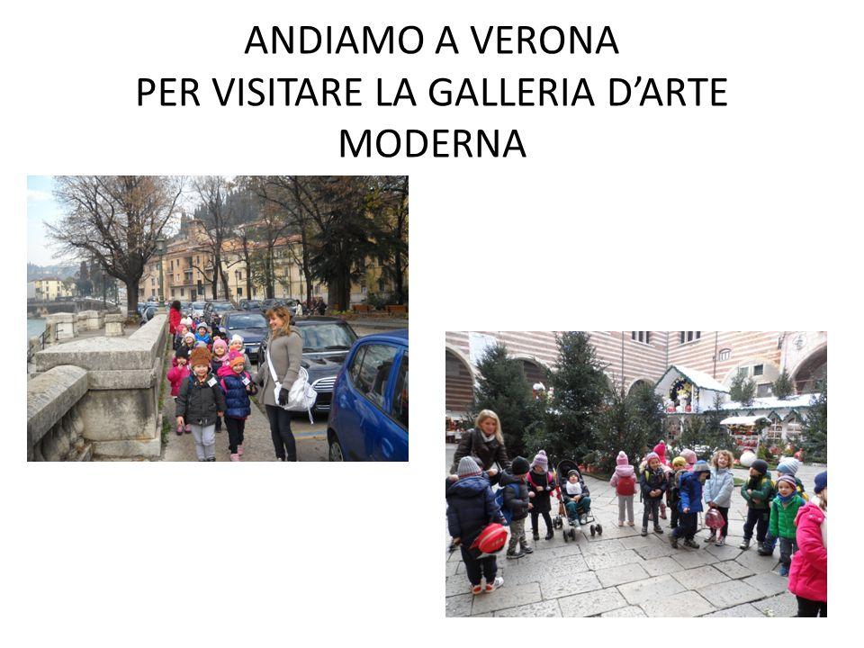 ANDIAMO A VERONA PER VISITARE LA GALLERIA D'ARTE MODERNA
