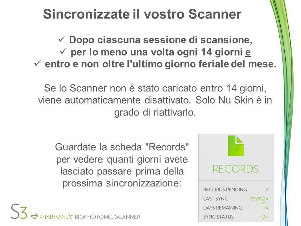 Sincronizzate il vostro Scanner Dopo ciascuna sessione di scansione, per lo meno una volta ogni 14 giorni e entro e non oltre l ultimo giorno feriale del mese.