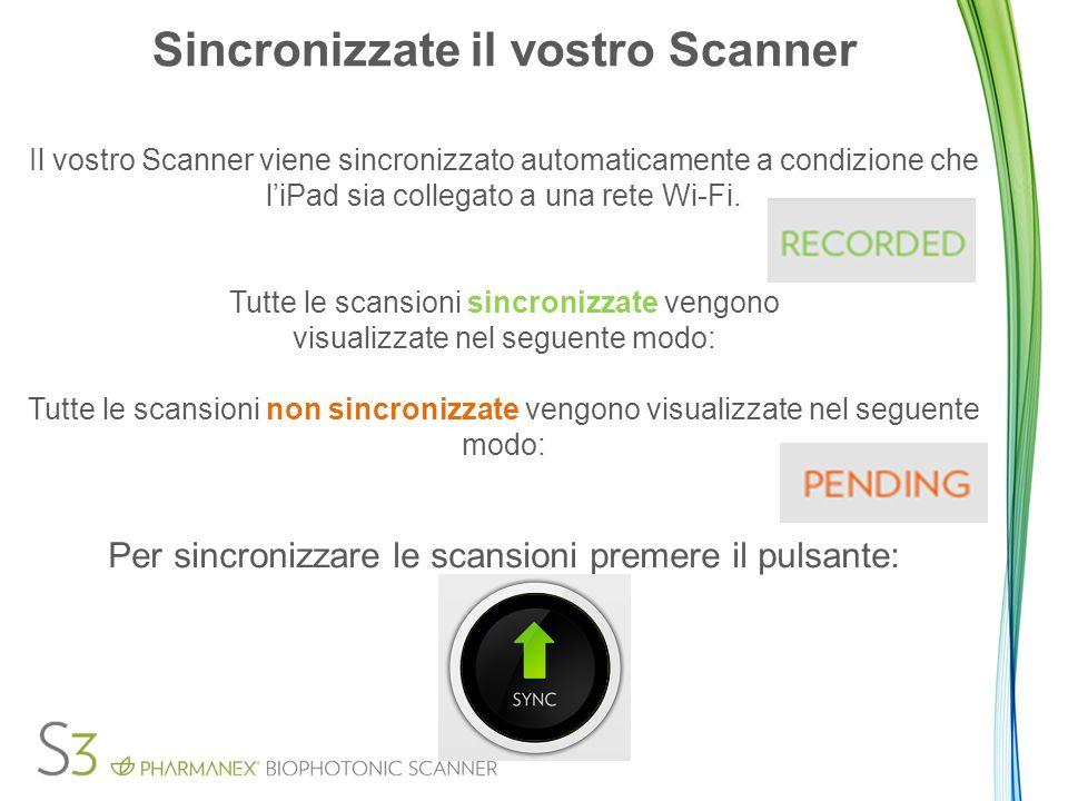 Sincronizzate il vostro Scanner Il vostro Scanner viene sincronizzato automaticamente a condizione che l'iPad sia collegato a una rete Wi-Fi.