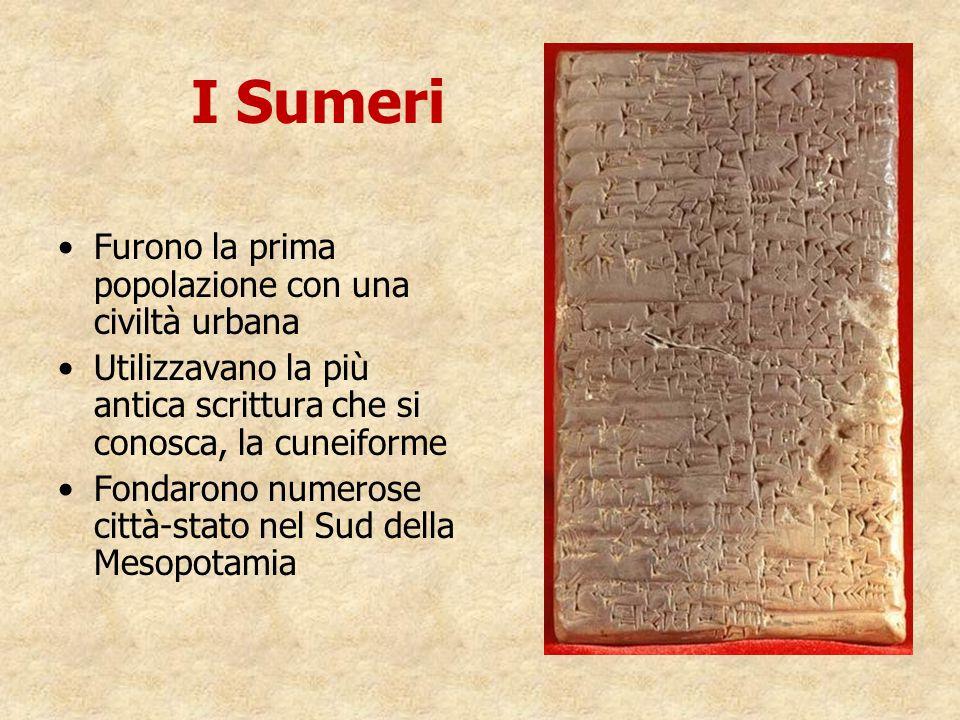 I Sumeri Furono la prima popolazione con una civiltà urbana Utilizzavano la più antica scrittura che si conosca, la cuneiforme Fondarono numerose citt