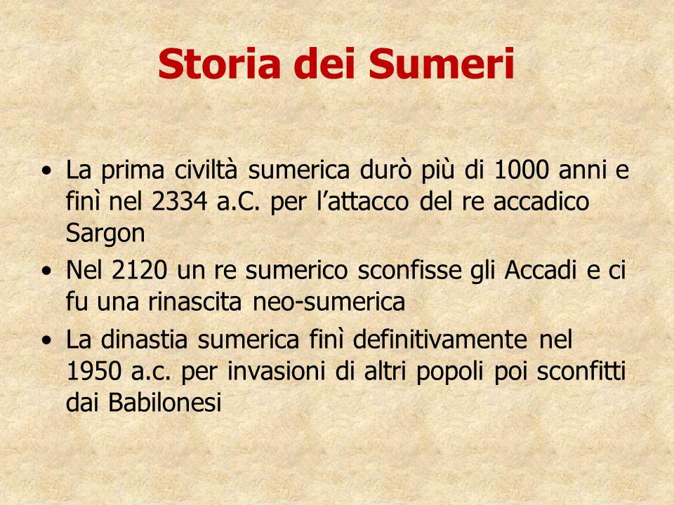 Storia dei Sumeri La prima civiltà sumerica durò più di 1000 anni e finì nel 2334 a.C. per l'attacco del re accadico Sargon Nel 2120 un re sumerico sc